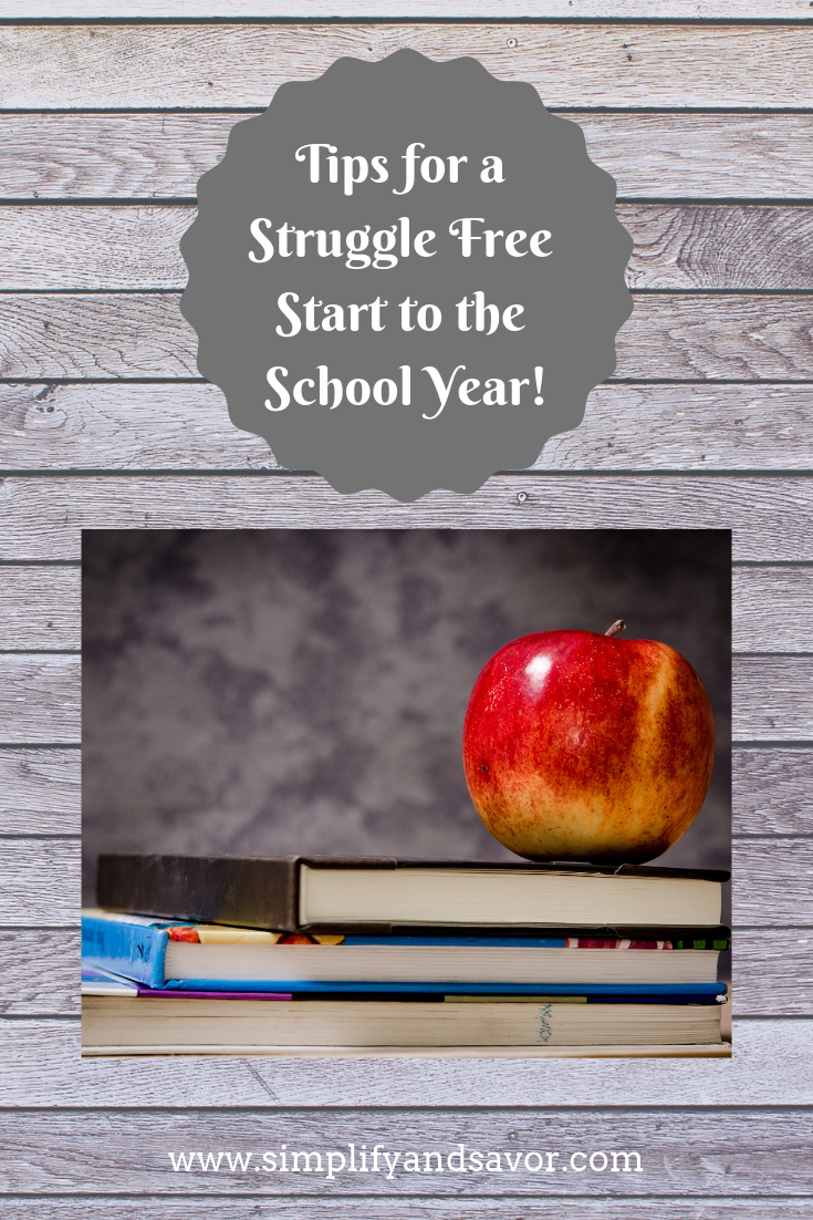 My hope for you is that these tried and true tips will help ease into this transition. So here are some Tips for a struggle free start to the school year! For more life hacks and inspiration visit www.simplifyandsavor.com.