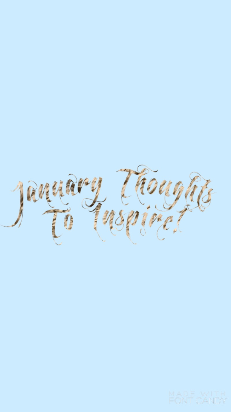 Ice Blue backdrop with textured lettering stating January Thoughts to Inspire