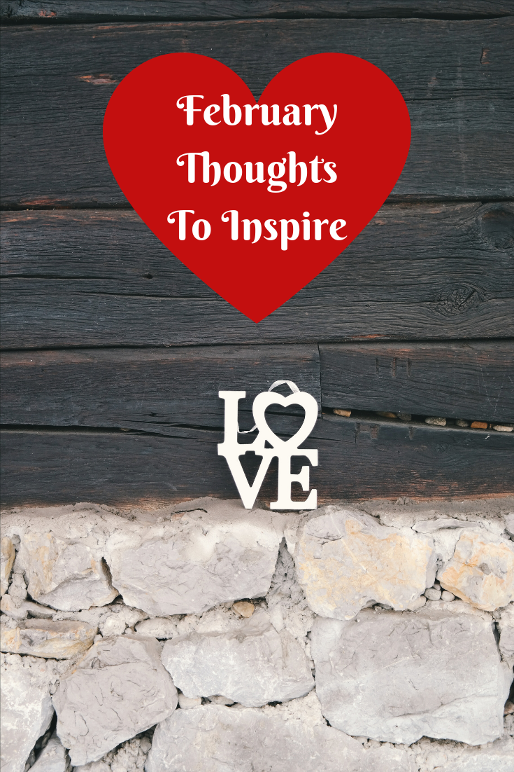 Love sign rested above the foundation of an old barn. In a red heart is the text February Thoughts to Inspire