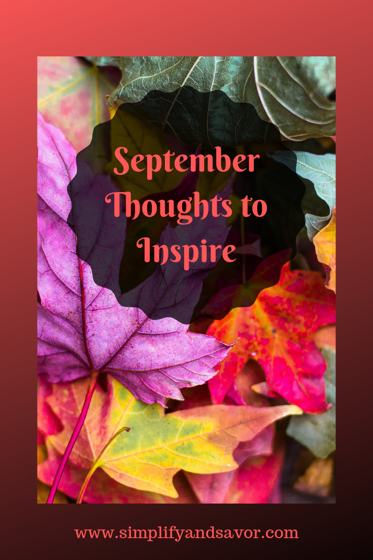 September Thoughts to Inspire will center on changing your mindset, so you can face this very busy month with positivity and strength. #motivationalquotes #inspiration #inspirationalquotes #inspire