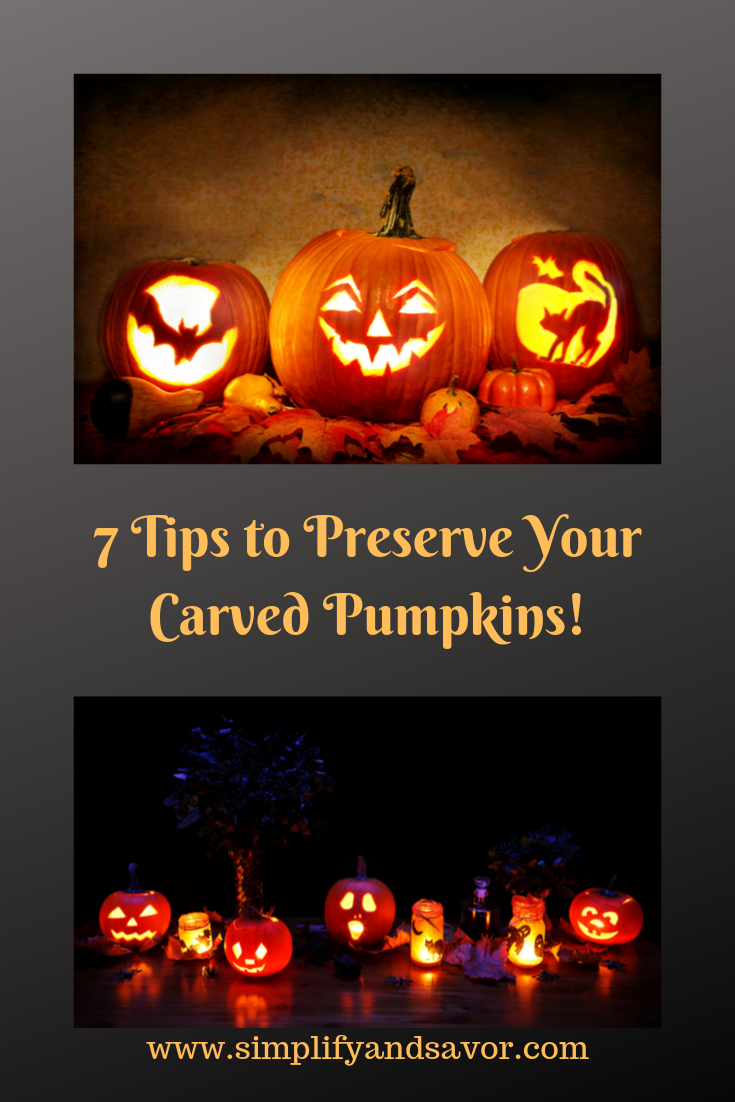 7 Tips to Preserve Your Carved Pumpkins-SimplifyandSavor.com Use these tips to preserve your pumpkins this Halloween. #PumpkinCarvingTips #HalloweenHacks