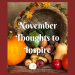 November thoughts to inspire emphasises that we need to be grateful and feel blessed for what we have. - www.simplifyandsavor.com