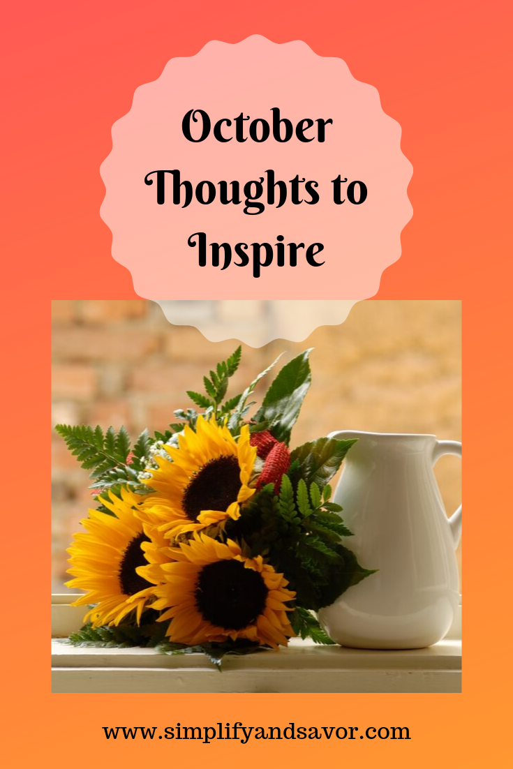October Thoughts to Inspire - SimplifyandSavor.com #inspirationalquotes #inspire #motivationalquotes