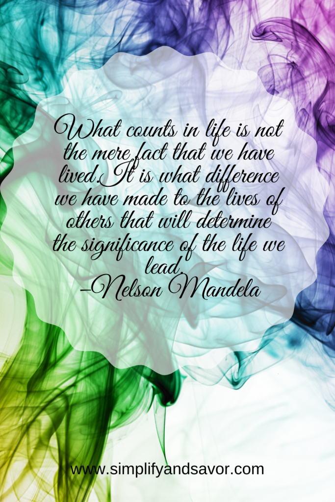 What counts in life is not the mere fact that we have lived. It is what difference we have made to the lives of others that will determine the significance of the life we lead. –Nelson Mandela #wordsofencouragement #inspirationalquotes #inspirational #motivationalquotes #quotes #fathersday #fathersdayquotes #dad