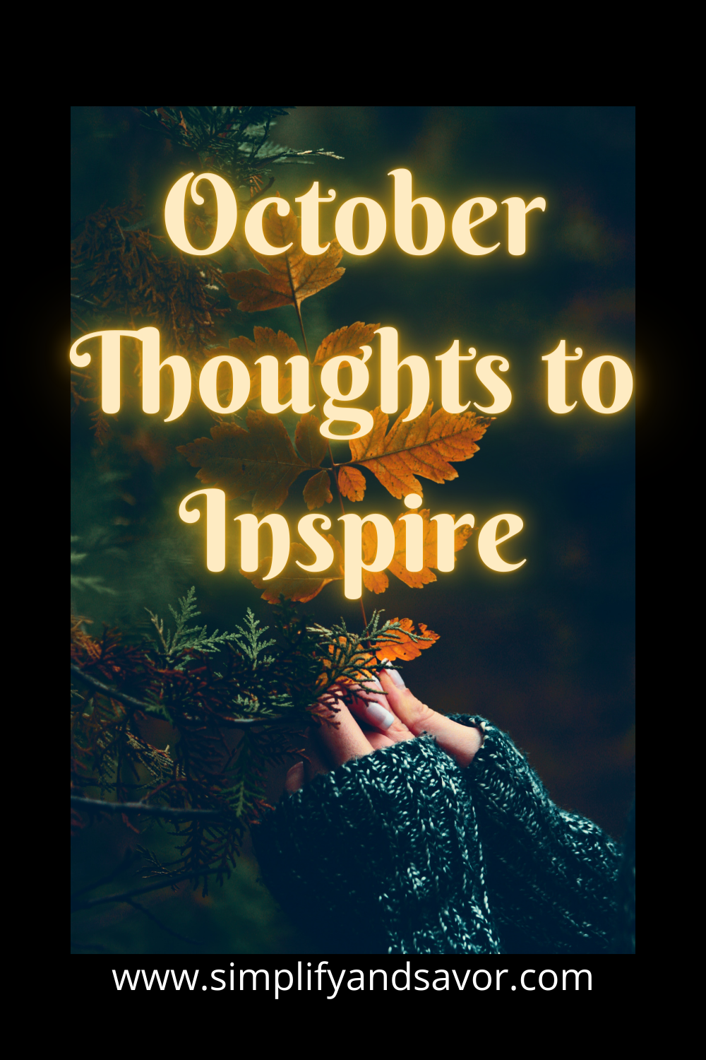 October thoughts to inspire. #WordsofEncouragement #Inspiration #InspirationalQuotes