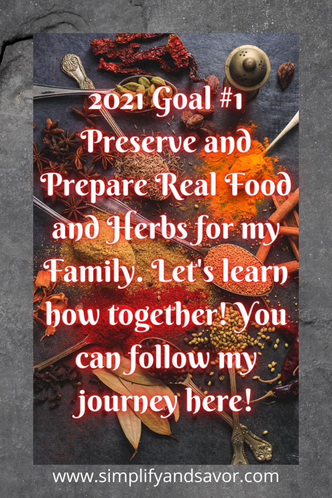 Learning to prepare real food and herbs for my family. Join me. #RealFood #WholeFoods #homesteading #foodpreservation