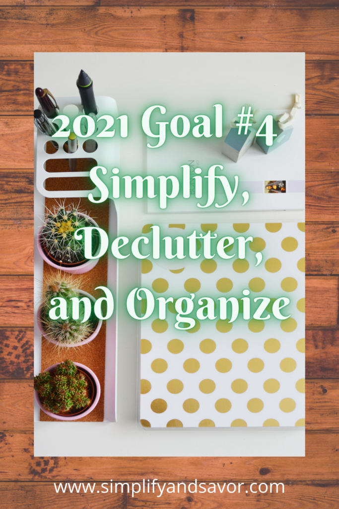 Gather inspiration to simplify, declutter, and organize your life in 2021. Follow my journey. #declutter #simplicity #simplelife #organization #timemanagement