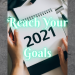 Reach your 2021 Goals with renewed confidence and resilience. Follow my journey. #Goals #GoalSetting #organization #FinancialFreedom #HealthyLiving
