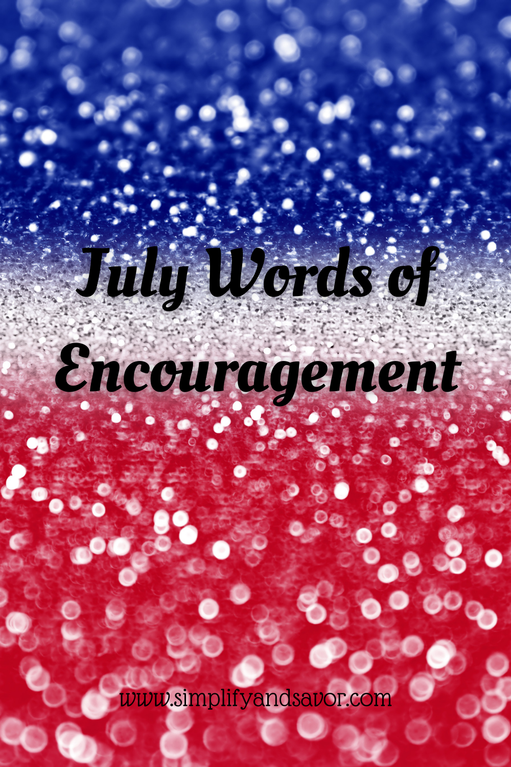 Celebrating with Red, White, and Blue, with the statement July Words of Encouragement